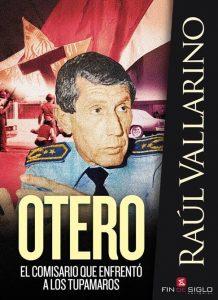 Libro sobre el famoso comisario Otero, el policía que venció a los tupamaros